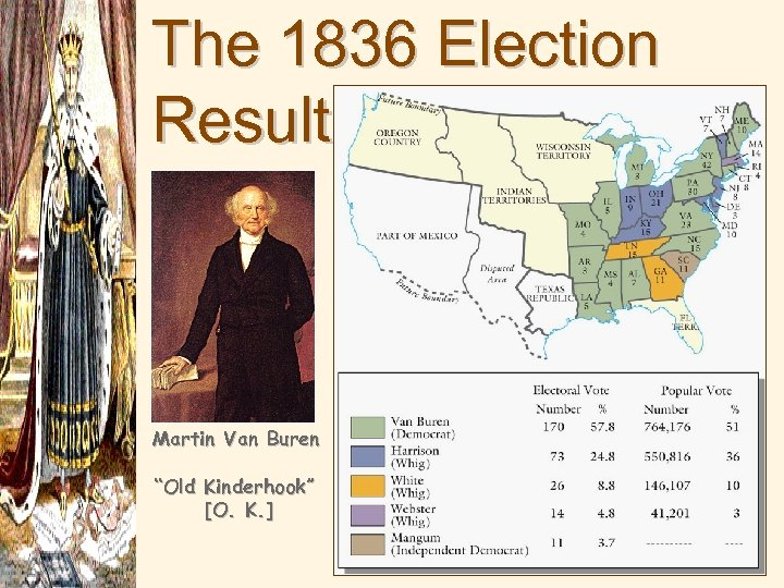 "The 1836 Election Results Martin Van Buren ""Old Kinderhook"" [O. K. ]"