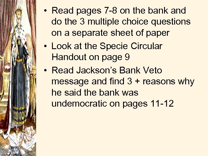 • Read pages 7 -8 on the bank and do the 3 multiple