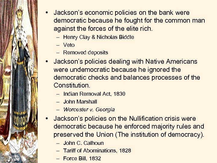 • Jackson's economic policies on the bank were democratic because he fought for