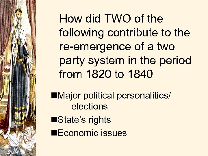 How did TWO of the following contribute to the re-emergence of a two party