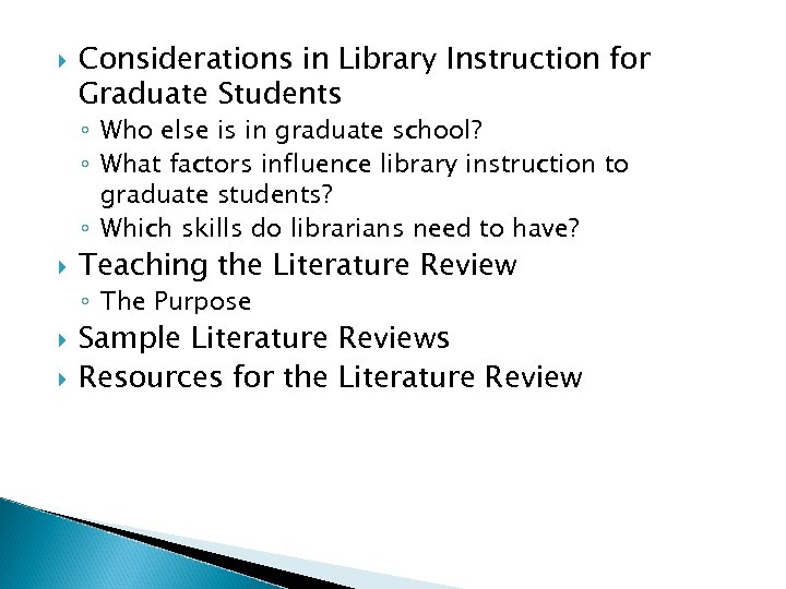 Considerations in Library Instruction for Graduate Students ◦ Who else is in graduate
