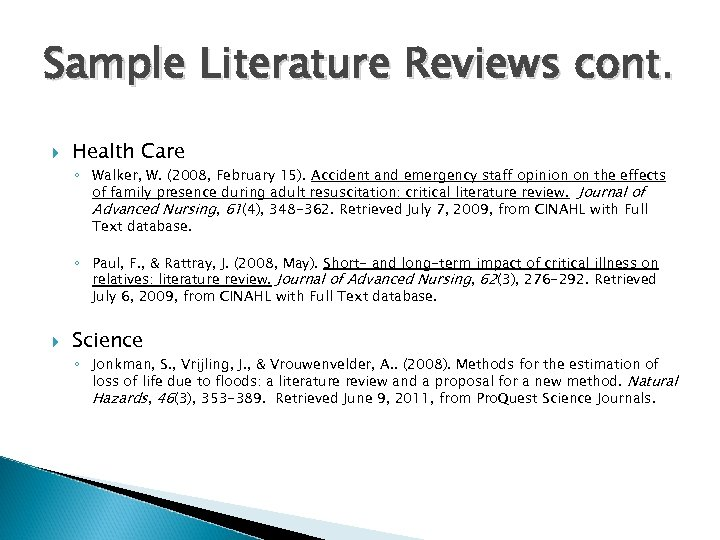 Sample Literature Reviews cont. Health Care ◦ Walker, W. (2008, February 15). Accident and