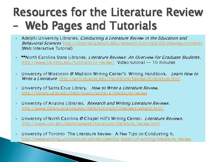 Resources for the Literature Review – Web Pages and Tutorials Adelphi University Libraries. Conducting