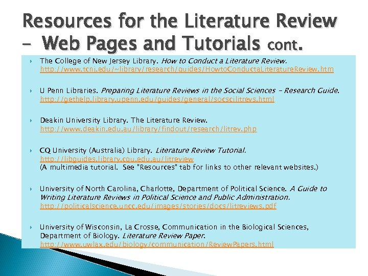 Resources for the Literature Review – Web Pages and Tutorials cont. The College of