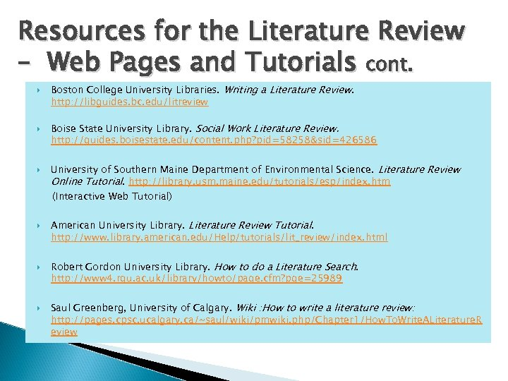Resources for the Literature Review – Web Pages and Tutorials cont. Boston College University