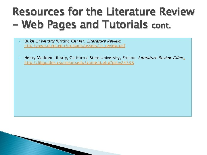 Resources for the Literature Review - Web Pages and Tutorials cont. Duke University Writing