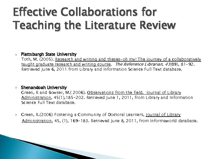 Effective Collaborations for Teaching the Literature Review Plattsburgh State University Toth, M. (2005). Research