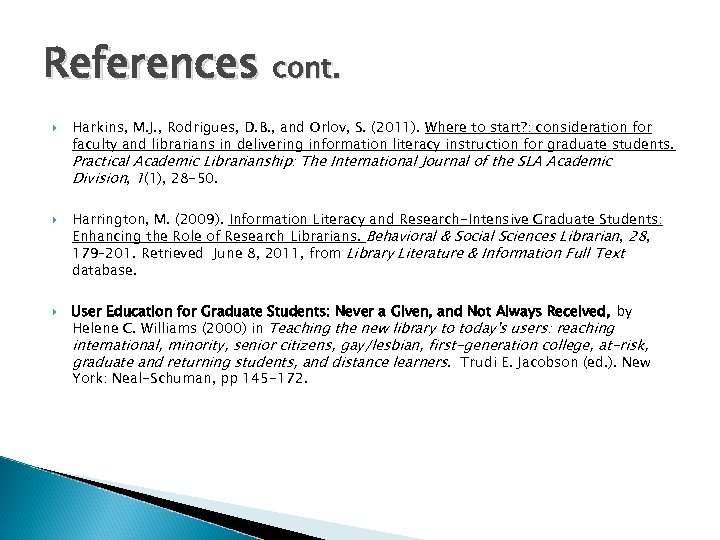 References cont. Harkins, M. J. , Rodrigues, D. B. , and Orlov, S. (2011).
