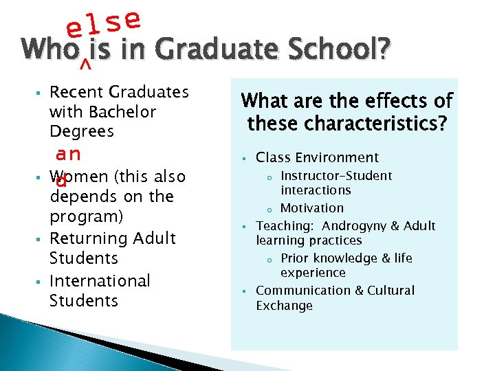 lse e Who is in Graduate School? ^ § § Recent Graduates with Bachelor