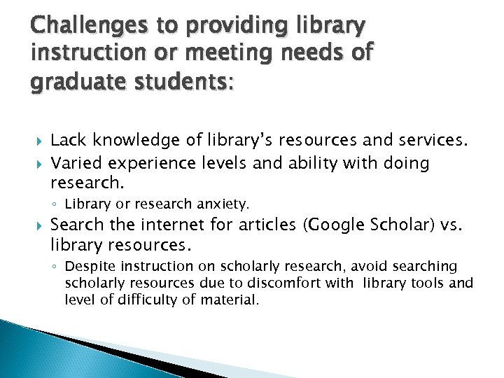 Challenges to providing library instruction or meeting needs of graduate students: Lack knowledge