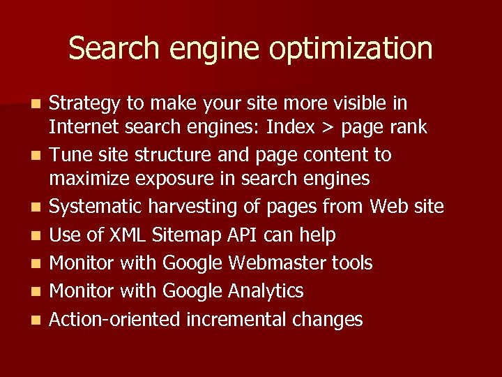 Search engine optimization n n n Strategy to make your site more visible in