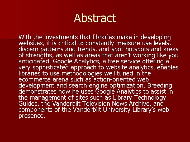 Abstract With the investments that libraries make in developing websites, it is critical to