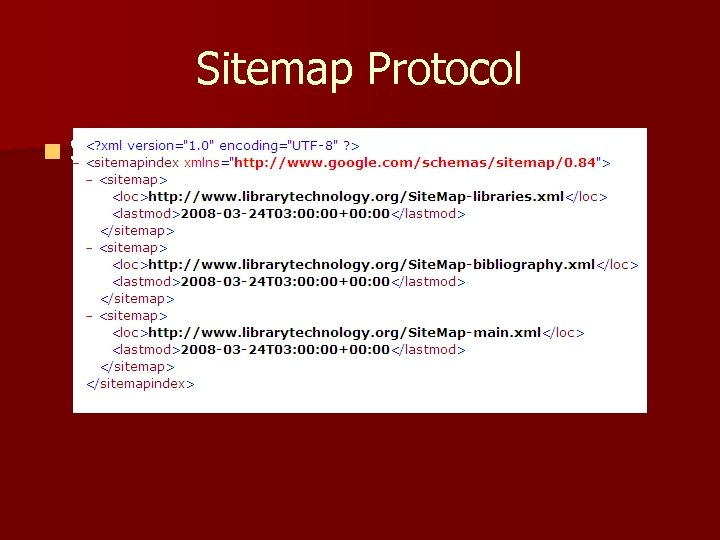 Sitemap Protocol n Sitemap. xml