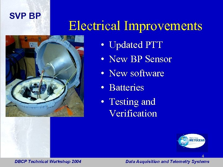 SVP BP Electrical Improvements • • • DBCP Technical Workshop 2004 Updated PTT New