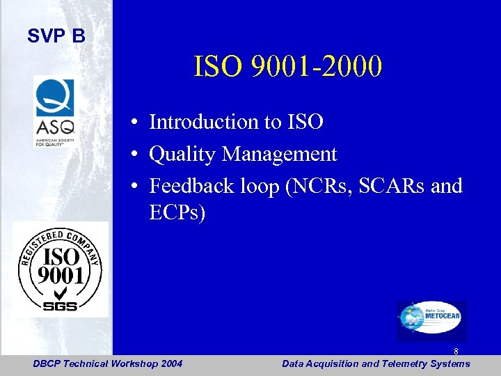SVP B ISO 9001 -2000 • Introduction to ISO • Quality Management • Feedback