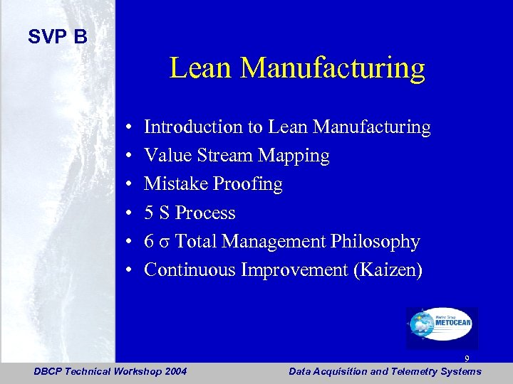SVP B Lean Manufacturing • • • Introduction to Lean Manufacturing Value Stream Mapping