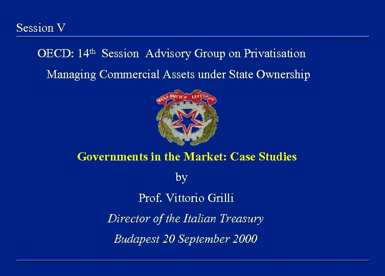 Session V OECD: 14 th Session Advisory Group on Privatisation Managing Commercial Assets under