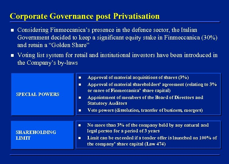 Corporate Governance post Privatisation n Considering Finmeccanica's presence in the defence sector, the Italian