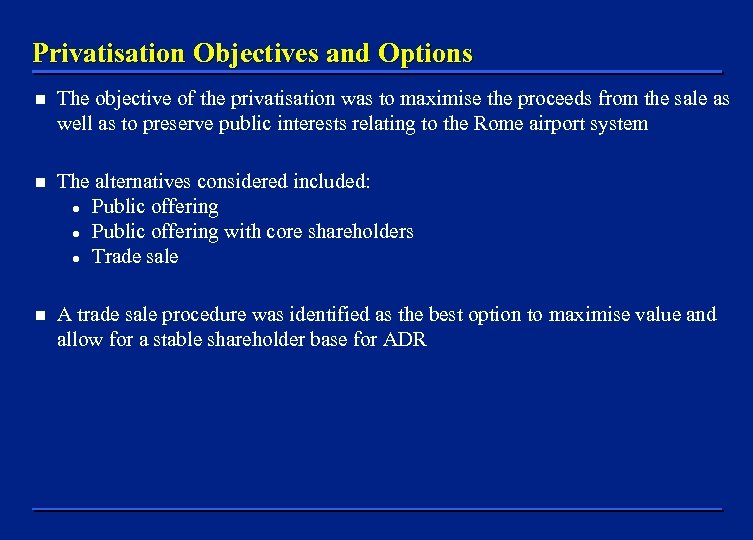 Privatisation Objectives and Options n The objective of the privatisation was to maximise the