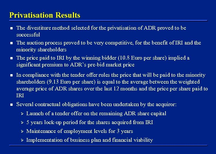Privatisation Results n n n The divestiture method selected for the privatisation of ADR
