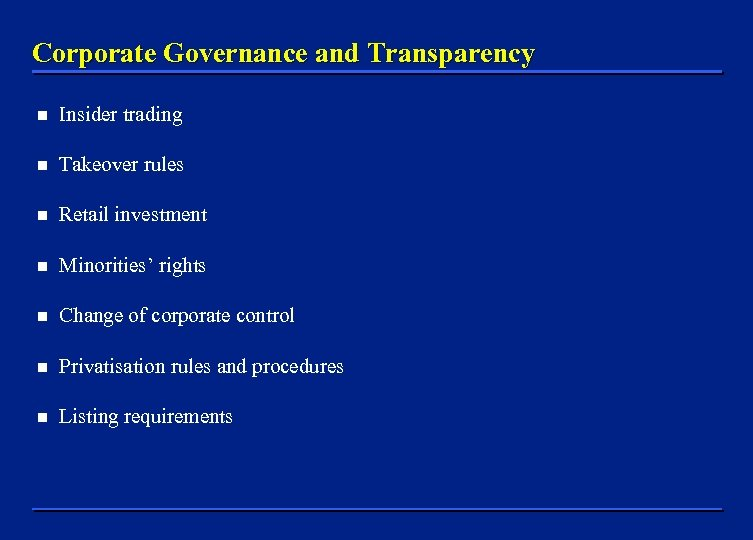 Corporate Governance and Transparency n Insider trading n Takeover rules n Retail investment n