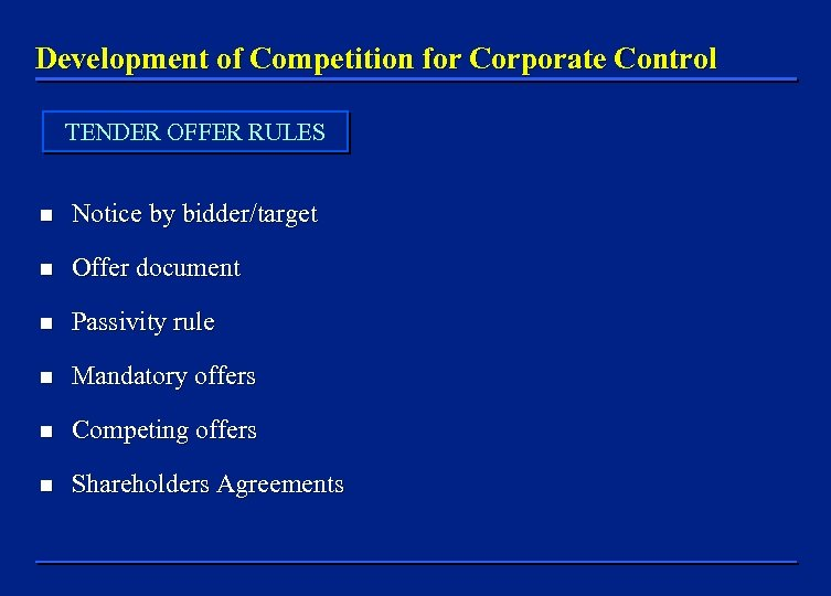 Development of Competition for Corporate Control TENDER OFFER RULES n Notice by bidder/target n