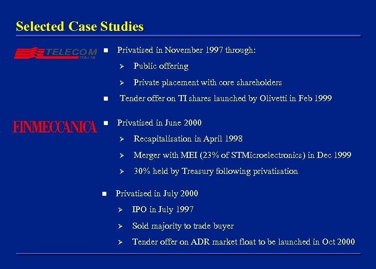 Selected Case Studies n Privatised in November 1997 through: Ø Ø n n Public