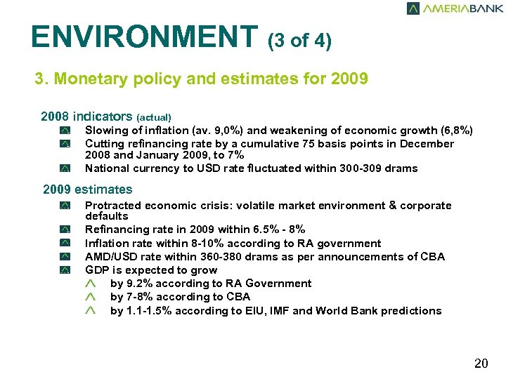 ENVIRONMENT (3 of 4) 3. Monetary policy and estimates for 2009 2008 indicators (actual)