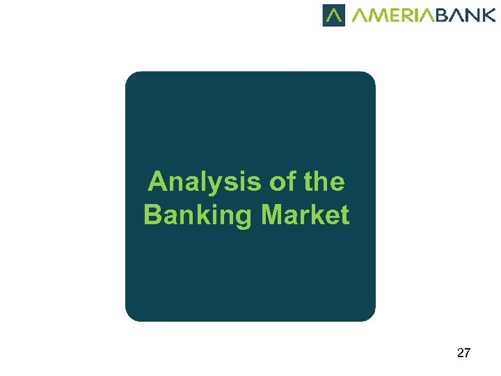 Analysis of the Banking Market 27