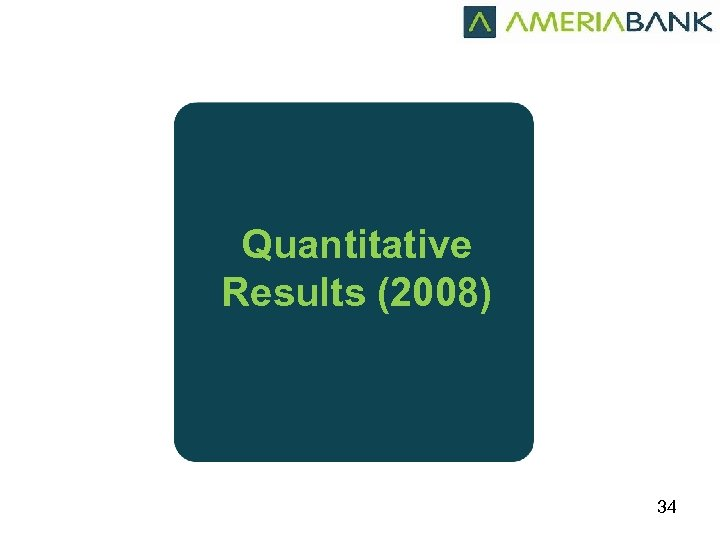 Quantitative Results (2008) 34