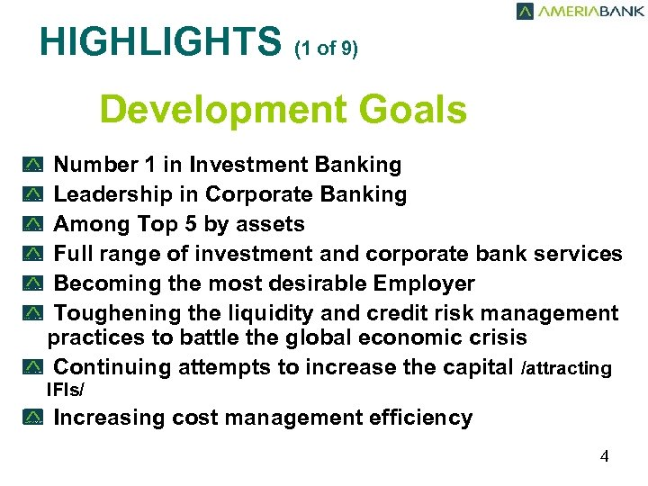 HIGHLIGHTS (1 of 9) Development Goals Number 1 in Investment Banking Leadership in Corporate