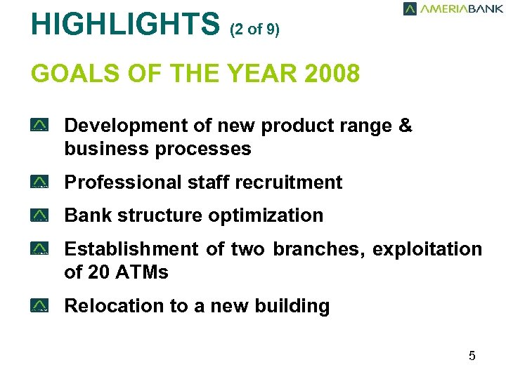 HIGHLIGHTS (2 of 9) GOALS OF THE YEAR 2008 Development of new product range