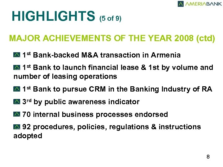 HIGHLIGHTS (5 of 9) MAJOR ACHIEVEMENTS OF THE YEAR 2008 (ctd) 1 st Bank-backed