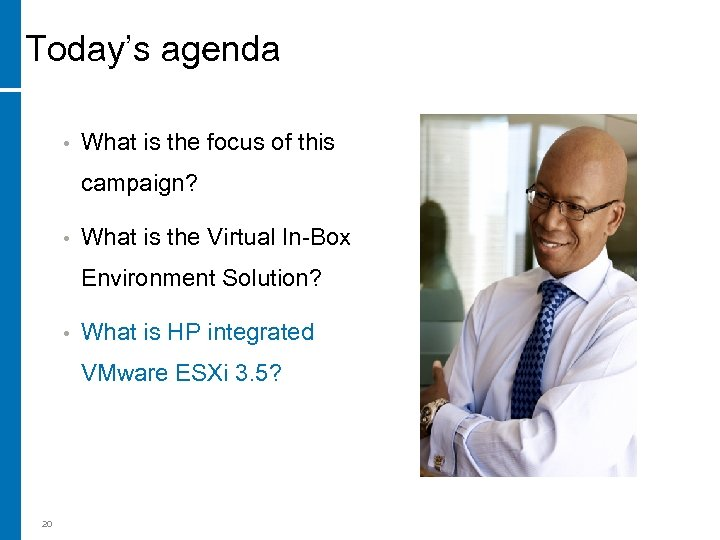 Today's agenda • What is the focus of this campaign? • What is the