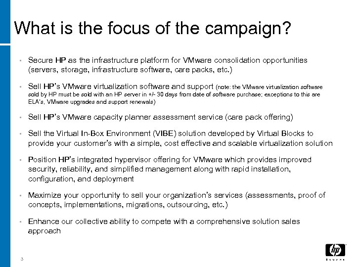 What is the focus of the campaign? • Secure HP as the infrastructure platform