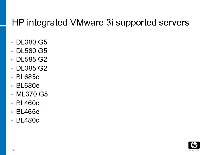 HP integrated VMware 3 i supported servers • • • 30 DL 380 G