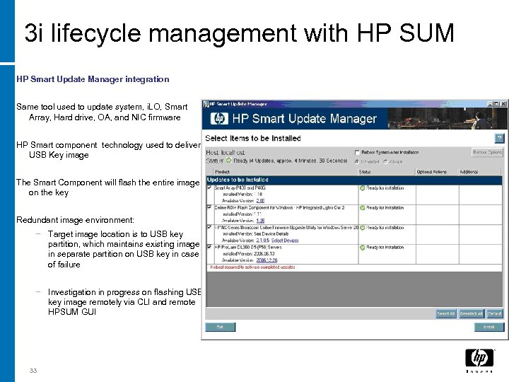 3 i lifecycle management with HP SUM HP Smart Update Manager integration Same tool