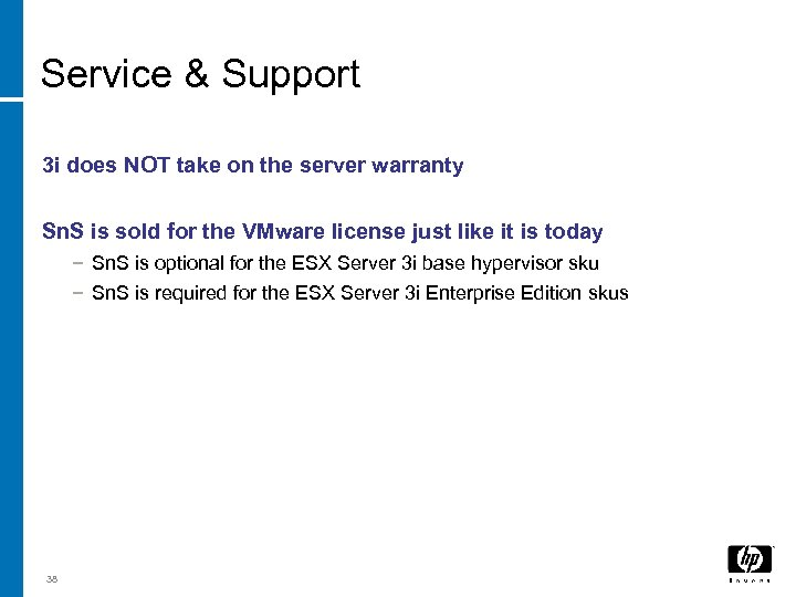 Service & Support 3 i does NOT take on the server warranty Sn. S