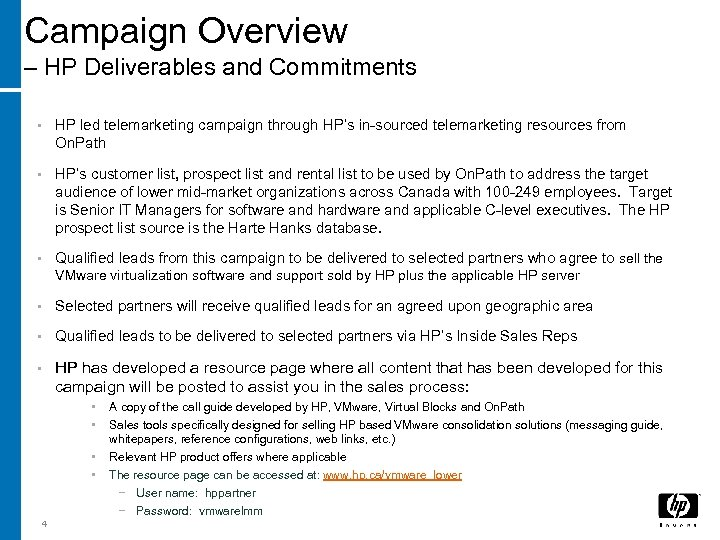 Campaign Overview – HP Deliverables and Commitments • HP led telemarketing campaign through HP's