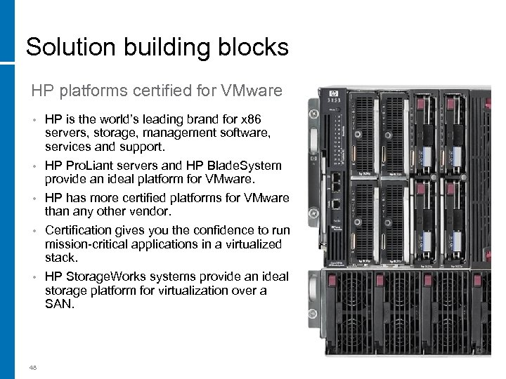 Solution building blocks HP platforms certified for VMware HP is the world's leading brand