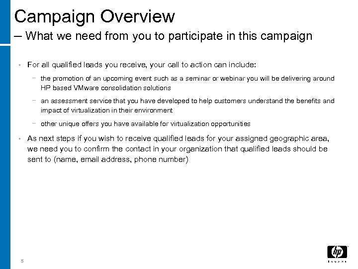 Campaign Overview – What we need from you to participate in this campaign •