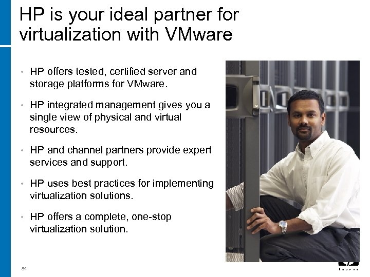 HP is your ideal partner for virtualization with VMware • HP offers tested, certified