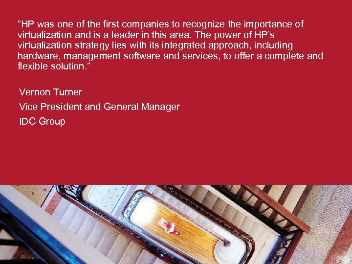 """""""HP was one of the first companies to recognize the importance of virtualization and"""