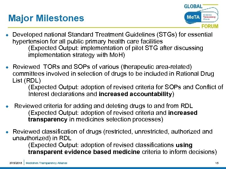 Major Milestones l l Developed national Standard Treatment Guidelines (STGs) for essential hypertension for