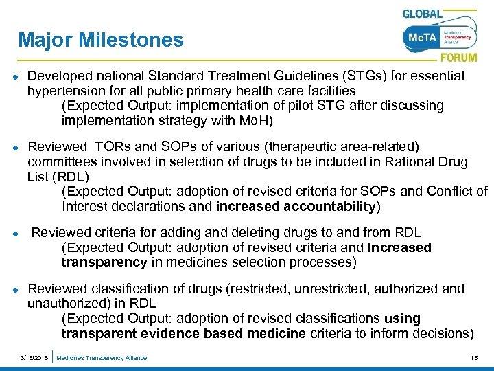 Major Milestones l l Developed national Standard Treatment Guidelines (STGs) for essential hypertension for