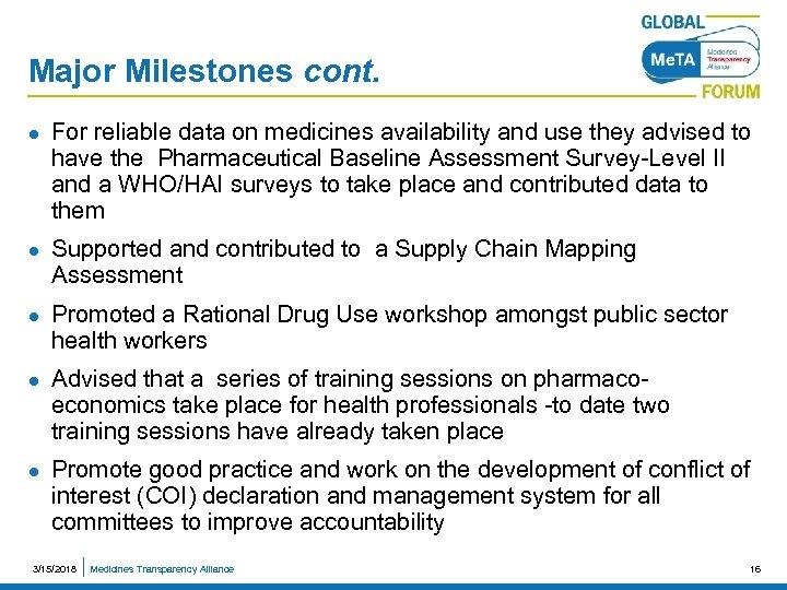 Major Milestones cont. l l l For reliable data on medicines availability and use