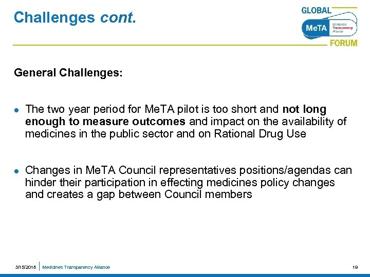 Challenges cont. General Challenges: l l The two year period for Me. TA pilot