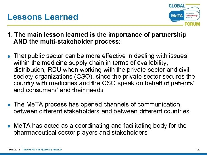 Lessons Learned 1. The main lesson learned is the importance of partnership AND the