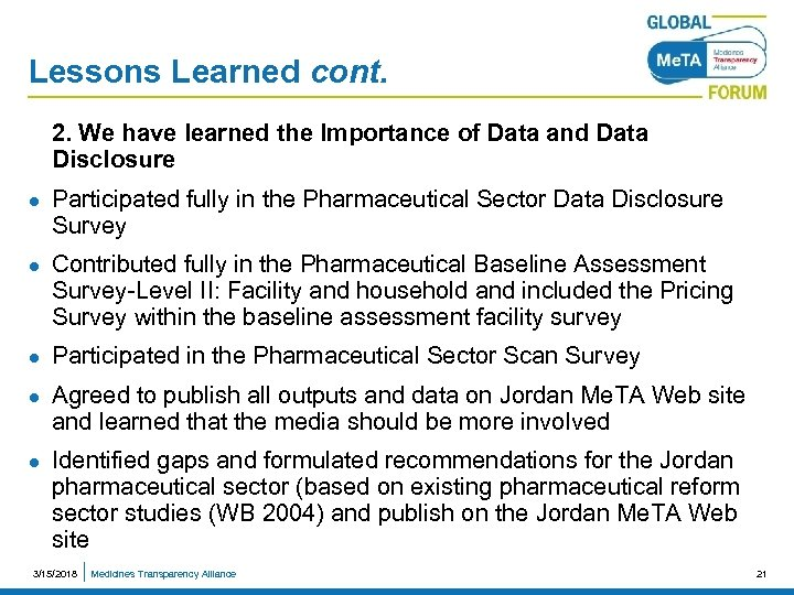 Lessons Learned cont. 2. We have learned the Importance of Data and Data Disclosure