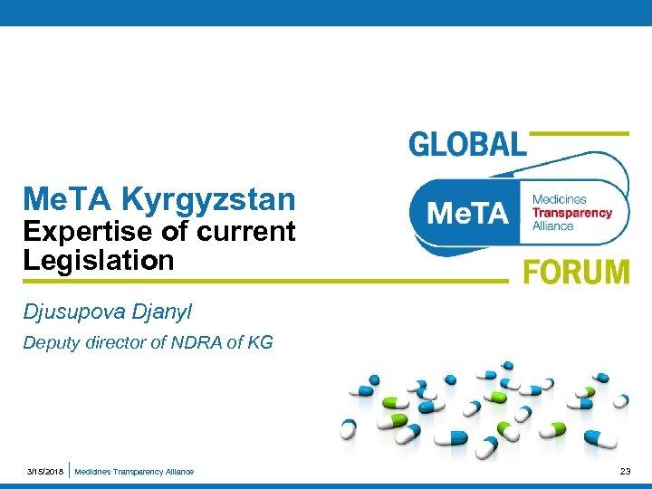 Me. TA Kyrgyzstan Expertise of current Legislation Djusupova Djanyl Deputy director of NDRA of